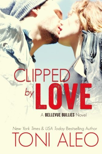 Clipped by Love (Bellevue Series) (Volume 2) by Toni Aleo (2015-04-14)