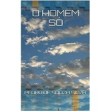 O HOMEM SÓ: Uma viagem no tempo (Portuguese Edition)