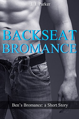 backseat-bromance-bens-bromance-a-short-story-straight-to-gay-m-m-romance-bisexual-college-fraternit