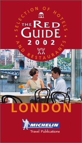 Michelin Red Guide 2002 London: Hotels & Restaurants