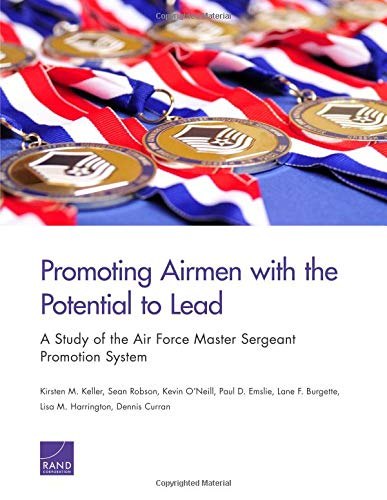 Promoting Airmen with the Potential to Lead: A Study of the Air Force Master Sergeant Promotion System -