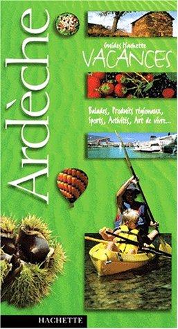 Guide Hachette Vacances : Ardèche