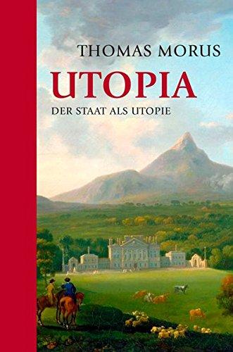 Utopia: Der Staat als Utopie