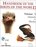 Handbook of the Birds of the World. Vol.1: Ostrich to Ducks (HBW)