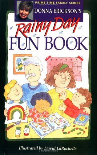 Donna Erickson's Rainy Day Fun Book (Prime Time Family Series) by Donna...