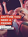 Anytime You Need A Friend im Stil von