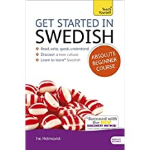 Get Started in Swedish Absolute Beginner Course: (Book and audio support) (Teach Yourself)