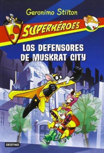 Superheroes 1. Los defensores de Muskrat City (Spanish Edition) (Geronimo Stilton (Spanish)) by Geronimo Stilton (2013) Paperback