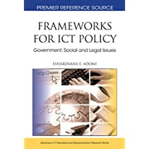 Frameworks for ICT Policy: Government, Social and Legal Issues