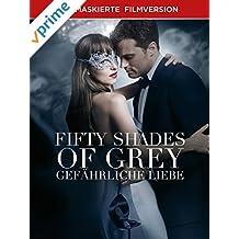 Fifty Shades Of Grey - Gefährliche Liebe - Unmaskierte Filmversion