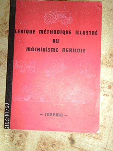 Lexique methodique illustre du machinisme agricole