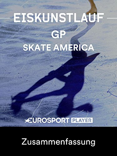 Eiskunstlauf: ISU Grand Prix Serie 2017 - Skate America in Chicago, IL (USA) - Zusammenfassung (Skate Eiskunstlauf)
