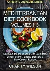 Mediterranean Diet Cookbook: Volumes 1-5: Mediterranean Diet Breakfast, Lunch, Dinner, Snack, Dessert & Slow Cooker Recipes by Charity Wilson (2015-04-22)