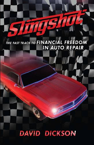 Slingshot: The Fast Track to Financial Freedom in Auto Repair (English Edition) -