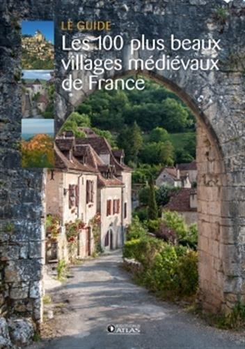 Les 100 plus beaux villages médiévaux de France par Collectif