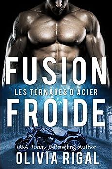 Fusion froide (Les Tornades d'Acier t. 3) par [Rigal, Olivia]