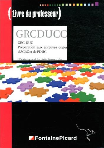 GRC-DUC Préparation aux épreuves orales d'ACRC et de PDUC BTS MUC