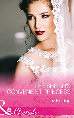 The Sheikh's Convenient Princess (Romantic Getaways) by Liz Fielding
