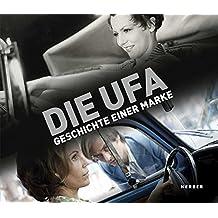 Die Ufa - Geschichte einer Marke