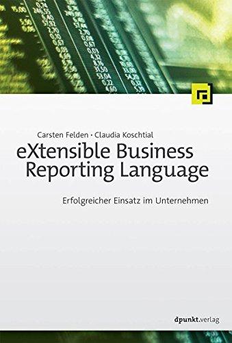 eXtensible Business Reporting Language: Erfolgreicher Einsatz im Unternehmen