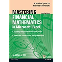 Mastering Financial Mathematics in Microsoft Excel: A practical guide to business calculations (The Mastering Series) (English Edition)