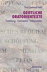 Geistliche Oratorientexte. Entstehung · Kommentar · Interpretation. Messias · Die Schöpfung · Elias · Ein Deutsches Requiem