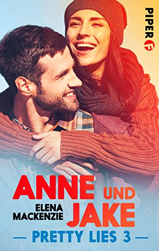 Anne und Jake: Pretty Lies 3 von [MacKenzie, Elena]