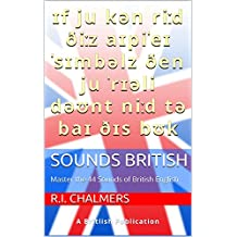 Sounds British: Master the 44 Sounds of British English (English Edition)