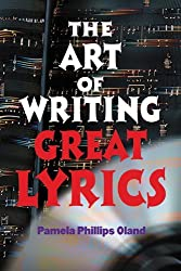 The Art of Writing Great Lyrics by Pamela Phillips Oland (2001-05-31)