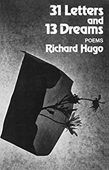 31 Letters and 13 Dreams: Poems von [Hugo, Richard]