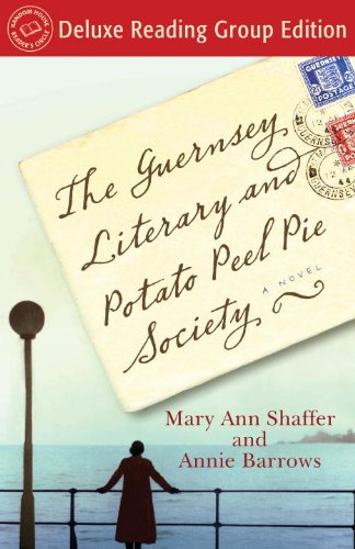 The Guernsey Literary and Potato Peel Pie Society (Random House Reader's Circle Deluxe Reading Group Edition): A Novel (English Edition)