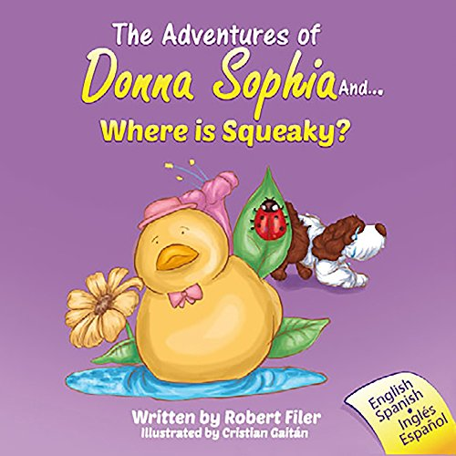 The Adventures of Donna Sophia and...  Where is Squeaky?: The Adventures of Donna Sophia and...  Where is Squeaky?