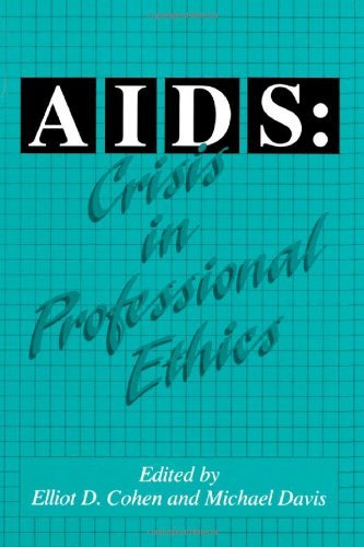 Aids: Crisis in Professional Ethics (English Edition)