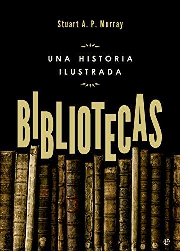 Bibliotecas (Historia) por Stuart A. P. Murray