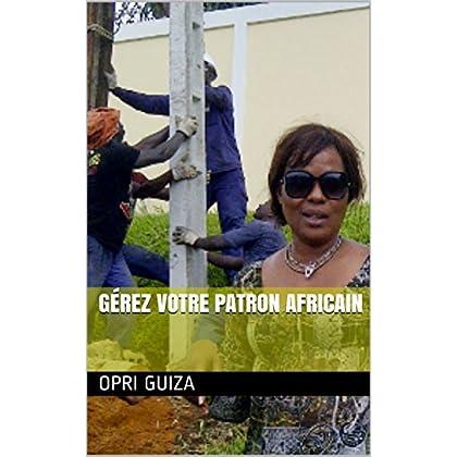 Gérez votre patron africain