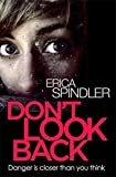 Don't Look Back by Erica Spindler (2013-08-08)