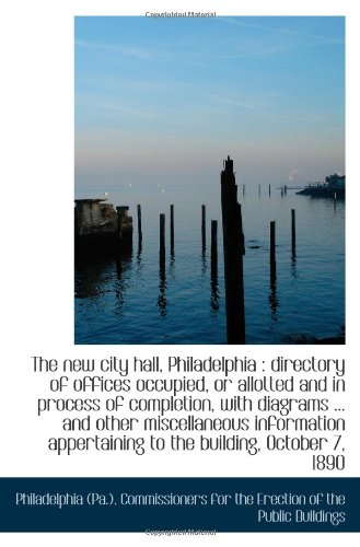 The new city hall, Philadelphia : directory of offices occupied, or allotted and in process of compl -