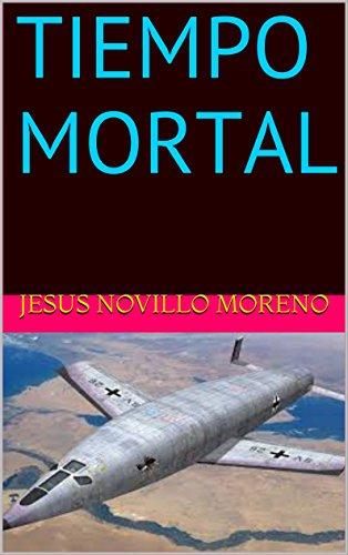 TIEMPO MORTAL por Jesus Novillo Moreno