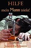HILFE - mein Mann trinkt!