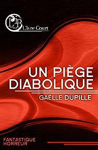 Un piège diabolique par Gaëlle Dupille