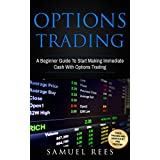 OPTIONS TRADING: A Beginner Guide To Start Making Immediate Cash With Options Trading (English Edition)