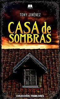 CASA DE SOMBRAS par Tony Jiménez