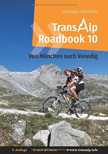 Transalp Roadbook 10: Von München nach Venedig: Eine Albrecht-Route für Mountainbikes (Transalp Roadbooks)