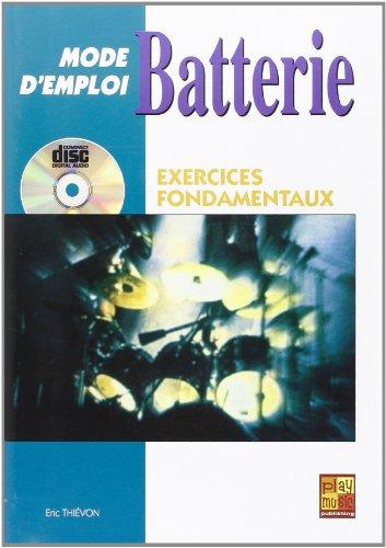 Batterie Mode d'Emploi - Exercices Fondamentaux (1 Livre + 1 CD) par Eric Thiévon