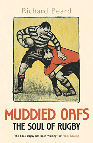 Muddied Oafs: The Soul of Rugby (English Edition)