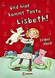 Die besten Tante Für kleine Kinder - Und hier kommt Tante Lisbeth! Bewertungen