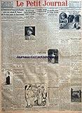 PETIT JOURNAL (LE) [No 23212] du 05/08/1926 - LA COMMISSION DES FINANCES DE LA CHAMBRE APRES AVOIR ENTENDU M POINCARE VOTE LES DEUX PROJETS DU GOUVERNEMENT - 1 SUR LA CAISSE DE GESTION DES BONS DE LA DEFENSE - 2 SUR L'ACHAT DE DEVISES ETRANGERES PAR LA BANQUE DE FRANCE - LA CHAMBRE LES DISCUTERA AUJOURD'HUI - M QUEUILLE MINISTRE DE L'AGRICULTURE - LA HAUSSE DU LAIT EST INJUSTIFIEE - LE ROI GEORGE EST PARTISAN DES ROBES A MANCHES ET DES JUPES LONGUES - APRES LE COMPLOT DE MADRID ON RELACHE 38 DE...