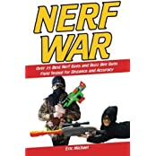 Nerf War [Color Nerf Blaster Photographs]: Over 25 Best Nerf Blasters Field Tested for Distance and Accuracy! Plus, Nerf Gun Safety, Setting Up Nerf ... for Cheap (Nerf Blaster Guide) (Volume 1) by Eric Michael (2015-05-20)