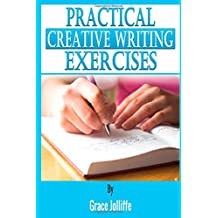 Practical Creative Writing Exercises: Volume 1