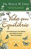 Vida Em Equilíbrio (Em Portuguese do Brasil) - Dr. Wayne W. Dyer
